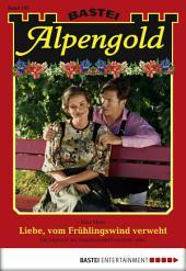 Alpengold - Folge 192: Liebe, vom Frühlingswind verweht