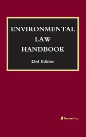 Environmental Law Handbook: Edition 23