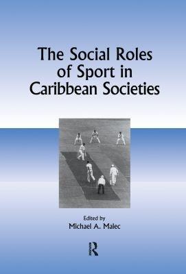 The Social Roles of Sport in Caribbean Societies PDF