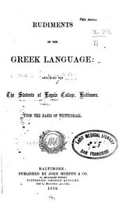 Rudiments of the Greek Language: Arranged for the Students of Loyola College, Baltimore