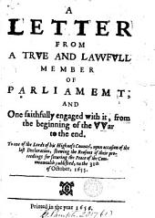 A letter from a true and lawful member of parliament [E. Hyde] ... to one of the lords of his higness councel, upon occasion of the last Declaration [by O. Cromwell] ... 31th of October, 1655: Volume 1