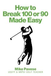 """How to """"Break 100 or 90 Made Easy"""""""