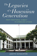 The Legacies of a Hawaiian Generation