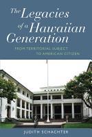The Legacies of a Hawaiian Generation PDF
