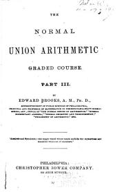 The Normal Union Arithmetic: Graded Course, Part 3