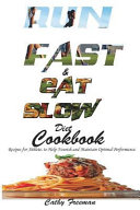 Run Fast And Eat Slow Diet Cookbook