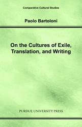 On the Cultures of Exile  Translation  and Writing PDF