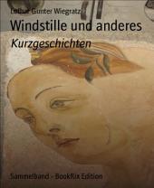 Windstille und anderes: Kurzgeschichten