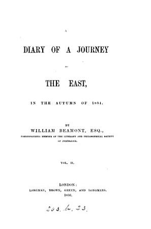 A diary of a journey to the East  in the autumn of 1854  2 vols PDF