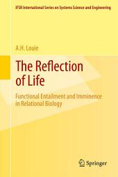 The Reflection of Life: Functional Entailment and Imminence in Relational Biology