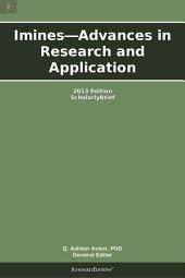 Imines—Advances in Research and Application: 2013 Edition: ScholarlyBrief