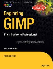 Beginning GIMP: From Novice to Professional, Edition 2