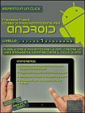 Corso di programmazione per Android. Livello 7 : Pubblicare e monetizzare le app, creare un web browser e comprendere il ciclo di vita