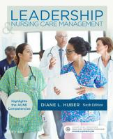 Leadership and Nursing Care Management   E Book PDF