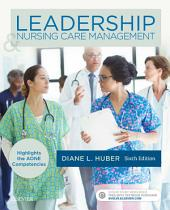 Leadership and Nursing Care Management - E-Book: Edition 6
