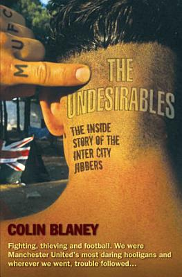 The Undesirables   The Inside Story of the Inter City Jibbers PDF
