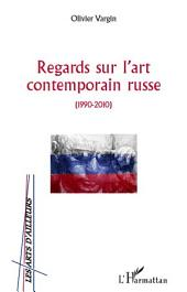 Regards sur l'art contemporain russe: (1990 -2010)