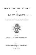 The Complete Works of Bret Harte: Stories and Condensed novels. 1892