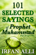 101 Selected Sayings of Prophet Muhammad  Peace Be Upon Him
