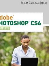 Adobe Photoshop CS6: Complete