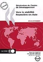 Séminaires du Centre de Développement Vers la stabilité financière en Asie