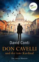 Don Cavelli und der tote Kardinal  Die erste Mission PDF