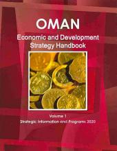 Oman Economic and Development Strategy Handbook: Strategic Information and