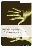 Gamification im Marketing  Zielgruppenspezifische Betrachtung der Einsatzfelder und Potenziale PDF