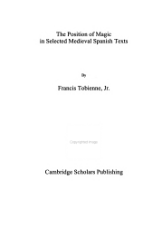 The Position Of Magic In Selected Medieval Spanish Texts Book PDF