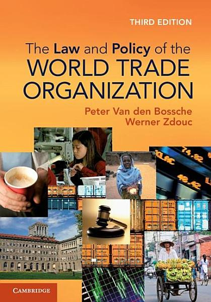Download The Law and Policy of the World Trade Organization Book