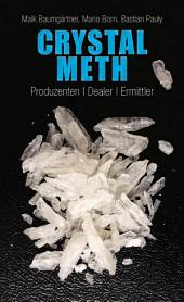 Crystal Meth: Produzenten, Dealer, Ermittler