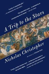 A Trip to the Stars: A Novel