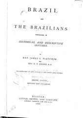Brazil and the Brazilians: Portrayed in Historical and Descriptive Sketches
