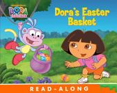 Dora's Easter Basket (Dora the Explorer)
