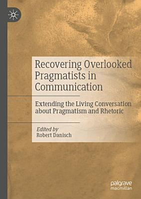 Recovering Overlooked Pragmatists in Communication PDF
