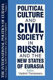 Political Culture and Civil Society in Russia and the New States of Eurasia