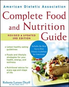 American Dietetic Association Complete Food and Nutrition Guide  Revised and Updated 3rd Edition Book