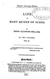 Life of Mary queen of Scots: Volume 2