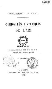 Curiosités historiques de l'Ain: Volume1