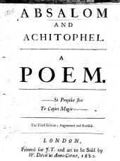 Absalom and Achitophel. A poem. By John Dryden