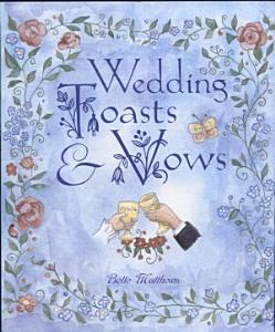 Wedding Toasts   Vows  THC  Book