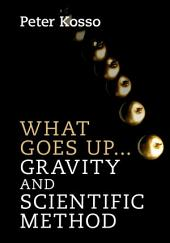 What Goes Up... Gravity and Scientific Method