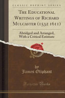 The Educational Writings of Richard Mulcaster (1532 1611)