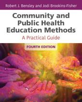 Community and Public Health Education Methods: Edition 4