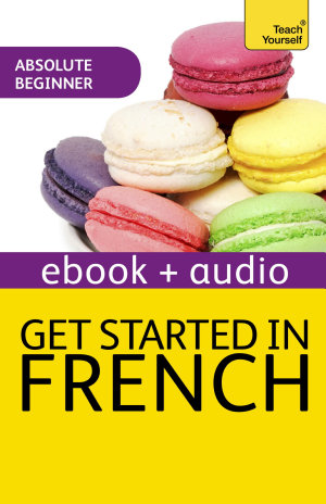 Get Started In Beginner s French  Teach Yourself  Enhanced Edition