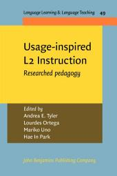Usage-inspired L2 Instruction: Researched pedagogy