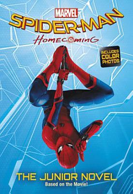 Spider Man  Homecoming  The Junior Novel