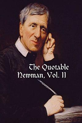 The Quotable Newman  Vol  II
