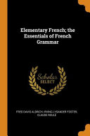 Elementary French  The Essentials of French Grammar PDF