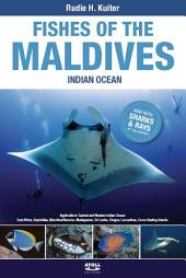 Fishes of the Maldives – Indian Ocean: Applicable to Central and Western Indian Ocean: East Africa, Seychelles, Mauritius, Reunion, Madagascar, Sri Lanka, Chagos, Laccadives, Cocos Keeling Islands